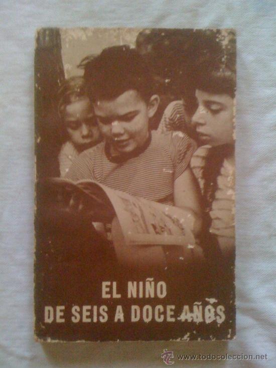 EL NIÑO DE SEIS A DOCE AÑOS, DE LA OFICINA DEL NIÑO. DIRECCIÓN GENERAL DE PREVISIÓN EE. UU. 1952 (Libros sin clasificar)
