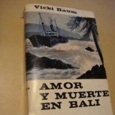 Libros: LIBRO. AMOR Y MUERTE EN BALI. Nº 13. EDICION 1965. 470 PAGINAS. VICKI BAUM. Lote 33754575