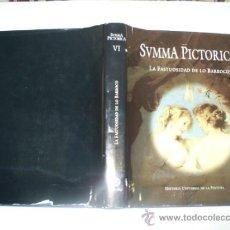 Libros: RM58913 SUMMA PICTORICA. HISTORIA UNIVERSAL DE LA PINTURA. VI. LA FASTUOSIDAD DE LO BARROCO. - JOA. Lote 33820149