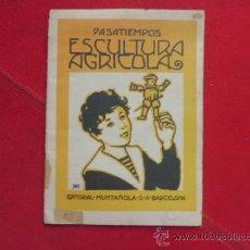 Libros: LIBRO PASATIEMPOS ESCULTURA AGRICOLA EDITORIAL MUNTAÑOLA S.A BARCELONA L-2271. Lote 34089117
