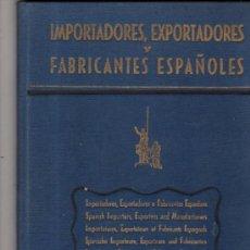Libros: ANUARIO DE LOS IMPORTADORES, EXPORTADORES Y FABRICANTES ESPAÑOLES,1946,ANUARIOS COEX,MADRID,21X29CM. Lote 34092262