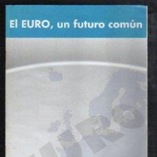 Libros: EL EURO, UN FUTURO COMÚN, BANCO BILBAO VIZCAYA, 26 PÁGS, 17 POR 25CM. Lote 34209058