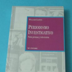 Libros: PERIODISMO INVESTIGATIVO. PARA PRENSA Y TELEVISIÓN. WILLIAM GAINES. Lote 34535195