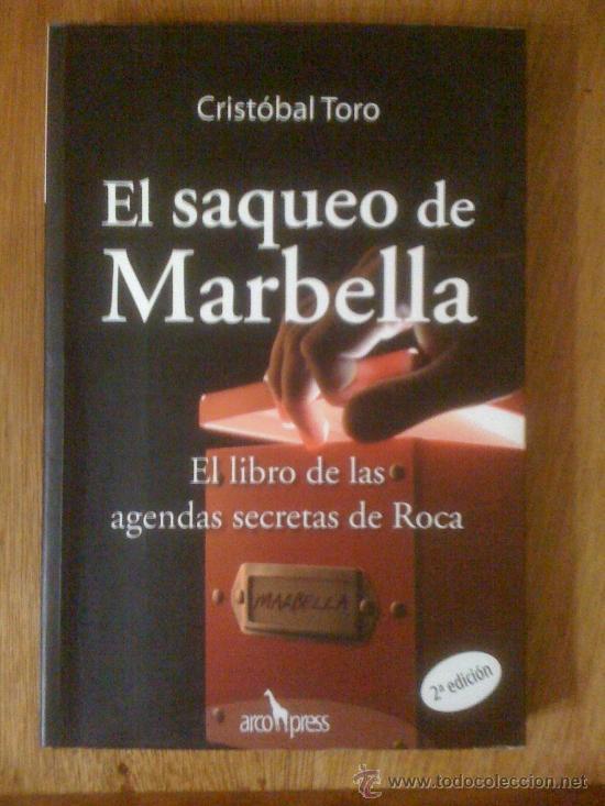 EL SAQUEO DE MARBELLA, DE CRISTÓBAL TORO. ARCOPRESS, 2006 (Libros sin clasificar)