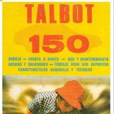 Libros: TALBOT 150 - MADUEÑO LEAL - 1980 - ¡¡ NUEVO DE STOCK DE LIBRERIA !! - MANUAL DE USO Y MECANICA. Lote 34739317