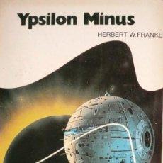 Libros: HERBERT W. FRANKE / YPSILON MINUS (D-1288). Lote 34973409