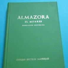 Libros: ALMAZORA. EL MIJARES. NARRACIÓN HISTÓRICA. ENRIQUE BELTRAN MANRIQUE. Lote 217726172