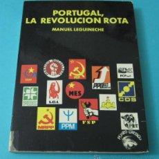 Libros: PORTUGAL, LA REVOLUCIÓN ROTA. MANUEL LEGUINECHE. Lote 233632610