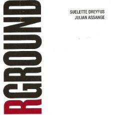 Libros: UNDERGROUND DE SUELETTE DREYFUS Y JULIAN ASSANGE(SEIX BARRAL). Lote 35218076