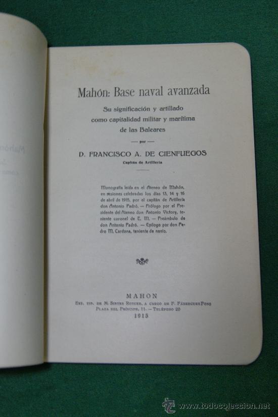 Libros: MAHÓN: BASE NAVAL AVANZADA. Su significado y artillado como capitalidad militar y marítima de las ba - Foto 2 - 35297612
