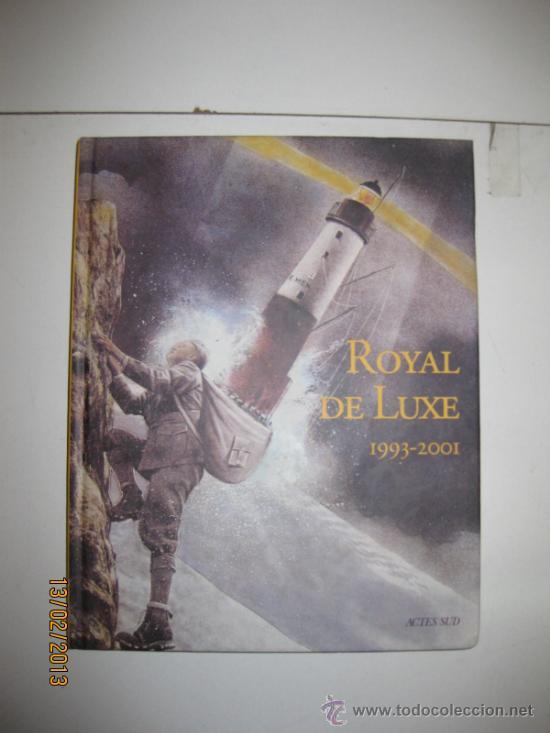ROYAL DE LUXE. 1993-2001. ACTES SUD 2001. 212 PAGINAS PROFUSAMENTE ILUSTRADAS. (Libros sin clasificar)