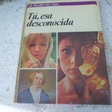 Libros: LIBRO TU, ESA GRAN DESCONOCIDA PATRICIA SNOW CIRCULO DE LECTORES L-2923. Lote 35792209