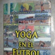 Libros: LIBRO DEL PADRE FERNANDO BÁEZ - YOGA EN EL FUTBOL - CANARIAS. Lote 36116881