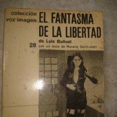 Libros: LIBRO DE LUIS BUÑUEL - EL FANTASMA DE LA LIBERTAD - CINE - TEATRO . Lote 36139438