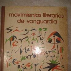 Libros: MOVIMIENTOS LITERARIOS DE VANGUARDIA - SALVAT EDITORES BARCELONA. Lote 36157909
