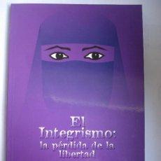 Libros: LIBRO DEL COLECTIVO DE MUJERES CANARIAS - EL INTEGRISMO: LA PÉRDIDA DE LA LIBERTAD - 1997. Lote 36271297