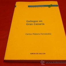Libros: GALLEGOS EN GRAN CANARIA, CARLOS PLATERO FERNÁNDEZ. Lote 36492423