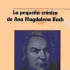 Libros: LA PEQUEÑA CRONICA DE ANA MAGDALENA BACH EDICION ILUSTRADA EDITORIAL JUVENTUD. Lote 36910265