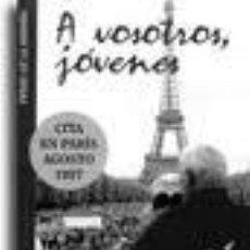 Libros: A VOSOTROS JÓVENES, JUAN PABLO II CITA EN PARÍS, AGOSTO 1997 PEDRO DE LA HERRÁN. Lote 36942079