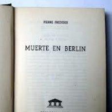 Libros: MUERTE EN BERLIN PIERRE FREDERIX. Lote 36957150