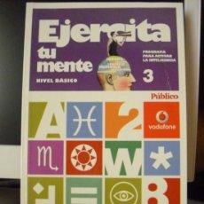 Libros: EJERCITA TU MENTE (PROGRAMA PARA ACTIVAR LA INTELIGENCIA). NIVEL BÁSICO, LIBRO Nº 3. 2008, NUEVO.. Lote 37573576
