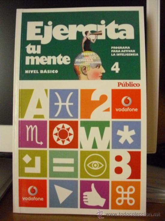 EJERCITA TU MENTE (PROGRAMA PARA ACTIVAR LA INTELIGENCIA). NIVEL BÁSICO, LIBRO Nº 4. 2008, NUEVO. (Libros sin clasificar)
