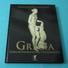 Libros: GRECIA, CUNA DE FUNDACIONES Y PENSAMIENTO. GRANDES CIVILIZACIONES. Lote 37742379