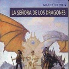 Libros: LA SEÑORA DE LOS DRAGONES DE MARGARET WEIS. Lote 38016398