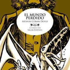 Libros: EL MUNDO PERDIDO DE ARTHUR CONAN DOYLE ILUSTRADO POR SAGAR FORNÉS. Lote 38018047
