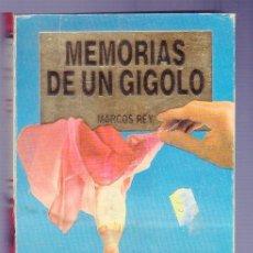 Libros: MEMORIAS DE UN GIGOLO. MARCOS DE REY. EDICIONES B. 1987. 325 PAGS.. Lote 38217972