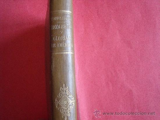 Libros: ENRIQUE PIÑEYRO.-HOMBRES Y GLORIAS DE AMERICA.-GARNIER HERMANOS.-PARIS.-AÑO 1903. - Foto 2 - 38371801