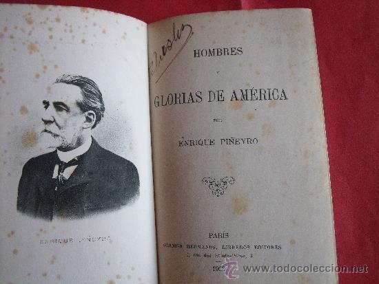 Libros: ENRIQUE PIÑEYRO.-HOMBRES Y GLORIAS DE AMERICA.-GARNIER HERMANOS.-PARIS.-AÑO 1903. - Foto 3 - 38371801