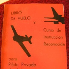 Libros: LIBRO DE VUELO Y CURSO DE INSTRUCCION RECONOCIDA PARA PILOTO PRIVADO DE AVION - ARGENTINA. Lote 38490631