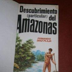 Libros: DESCUBRIMIENTO DEL AMAZONAS. FERNANDO DIAZ - PLAJA. EDITORES PLAZA & JANES. 1ª ED. BARCELONA, 1977.. Lote 38955315