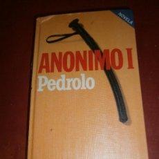 Libros: ANONIMO I. MANUEL DE PEDROLO. EDITORES PLAZA & JANES, S. A. 1ª EDICION. BARCELONA, 1984. . Lote 39056049