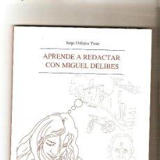 Libros: APRENDE A REDACTAR CON MIGUEL DELIBES .- JORGE URDIALES YUSTE. Lote 41122748