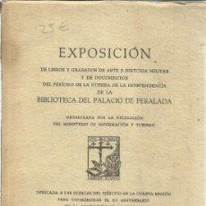 Libros: EXPOSICIÓN DE LIBROS Y GRABADOS DE ARTE E HISTORIA MILITAR Y DE DOC. DE LA GUERRA DE INDEPENDENCIA. Lote 39169579