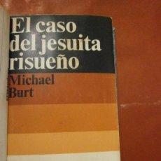 Libros: EL CASO DEL JESUITA RISUEÑO. MICHAEL BURT. ALIANZA EDITORIAL, S.A. MADRID. 1974. 272 PÁGS.. Lote 39185488