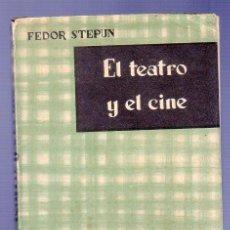 Libros: EL TEATRO Y EL CINE. SER Y TIEMPO. FEDOR STEPUN. EDICIONES TAURUS, S.A MADRID. 1960.. Lote 39217243