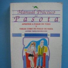Libros: LIBRO. MANUAL PRÁCTICO DEL PASOTA. JAVIER TAPIA RODRÍGUEZ. 1990. EDICOMUNICACIONES, S.A. Lote 39443875