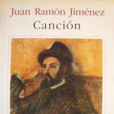 Libros: JUAN RAMÓN JIMENEZ / CANCIÓN / FACSIMIL DE LA 1ª EDICIÓN (D-954). Lote 39444648
