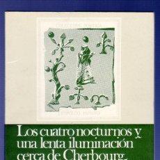Libros: LOS CUATROS NOCTURNOS Y UNA LENTA ILUMINACIÓN CERCA DE CHERBOURG. RAMÓN PEDROS.. Lote 39498983