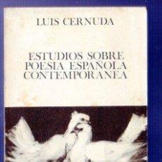 Libros: ESTUDIOS SOBRE POESIA ESPAÑOLA CONTEMPORANEA. LUIS CERNUDA. EDICIONES GUADARRAMA . MADRID. 1970.. Lote 39661095