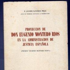 Libros: PROYECCION DE DON EUGENIO MONTERO RIOS EN LA ADMINISTRACION DE JUSTICIA ESPAÑOLA. F. JAVIER SANCHEZ. Lote 39699126