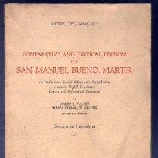 Libros: COMPARATIVE AND CRITICAL EDITION OF SAN MANUEL BUENO, MÁRTIR. MIGUEL DE UNAMUNO. . Lote 39699588