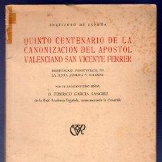 Libros: QUINTO CENTENARIO DE LA CANONIZACION DEL APOSTOL VALENCIANO SAN VICENTE FERRER. D. FEDERICO GARCIA.. Lote 39699718