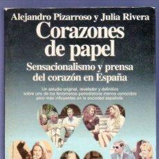 Libros: CORAZONES DE PAPEL. SENSACIONALISMO Y PRENSA DEL CORAZÓN EN ESPAÑA. ALEJANDRO PIZARROSO Y JULIA RIVE. Lote 39712486