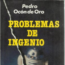 Libros: PROBLEMAS DE INGENIO. PEDRO OCÓN DE ORO. MADRID. 1982. Lote 39801545