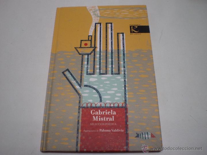 GABRIELA MISTRAL-SELECCION POETICA-ILUSTRACIONES:PALOMA VALDIVIA-FAKTORIA DE LIBROS-TAPA DURA- N (Libros sin clasificar)