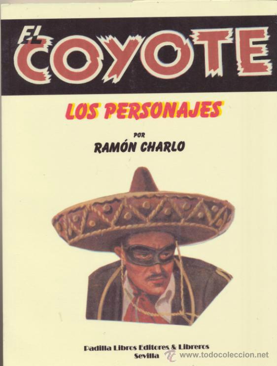 EL COYOTE. LOS PERSONAJES. POR RAMÓN CHARLO. (29X21) 206 PÁGINAS. (Libros sin clasificar)